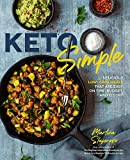 Keto Simple: Delicious Low-Carb Meals That Are Easy on Time, Budget, and Effort