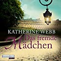 Das fremde Mädchen Audiobook by Katherine Webb Narrated by Anna Thalbach