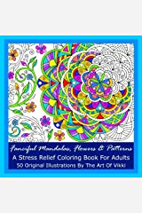 Fanciful Mandalas, Flowers And Patterns: A Stress Relief Coloring Book For Adults Paperback