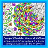 Fanciful Mandalas, Flowers And Patterns: A Stress Relief Coloring Book For Adults