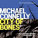 City of Bones | Livre audio Auteur(s) : Michael Connelly Narrateur(s) : Peter Jay Fernandez