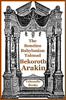 Talmud Bekoroth and Arakin (Soncino Babylonian Talmud Book 44) by [Miller, L., Simon, Maurice, Jung, Leo]