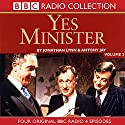 Yes Minister Volume 2 Radio/TV Program by Jonathan Lynn, Antony Jay Narrated by  uncredited