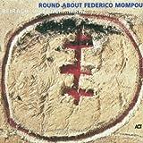 Round About Federico Mompou