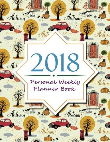 2018Personal planificador semanal: 2018diaria, semanal y mensual Calendario/planbook (agendas, Planificadores, calendario...