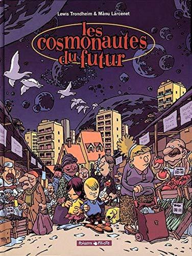Les Cosmonautes du futur, tome 1 by Larcenet, Trondheim