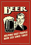 Beer Helping Ugly People Have Sex Since 1862 Retro Humor Funny Poster 12x18
