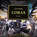Corax: The Horus Heresy, Book 40 Audiobook by Gav Thorpe Narrated by Gav Thorpe, John Banks