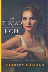 A Thread of Hope: A Sweet Christian Romance Paperback