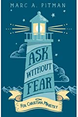 Ask Without Fear for Christian Ministry: Helping You Connect Donors with Causes That Have Eternal Impact Paperback