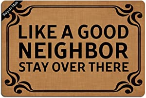 Ruiyida Mats Like A Good Neighbor Stay Over There Entrance Floor Mat Funny Doormat Door Mat Decorative Indoor Outdoor Doormat Non-Woven 23.6 by 15.7 Inch Machine Washable Fabric Top
