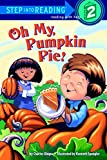 Oh My, Pumpkin Pie! (Step into Reading, Step 2)