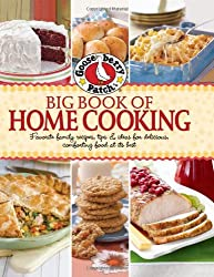 Gooseberry Patch Big Book of Home Cooking: Favorite Family Recipes, Tips & Ideas for Delicious Comforting Food at Its Best