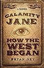 Calamity Jane: How The West Began
