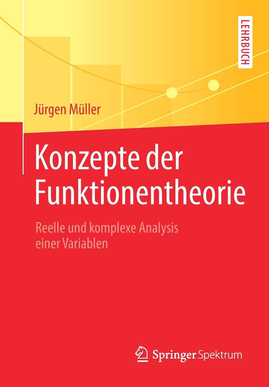 Download Konzepte der Funktionentheorie: Reelle und komplexe Analysis einer Variablen (German Edition) pdf epub