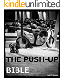 The Push-up Bible (The Bible Training Series Book 1)