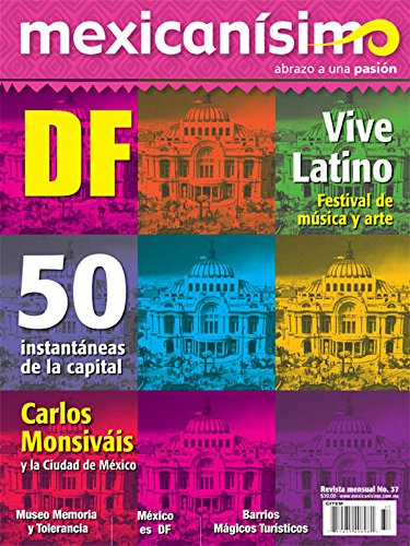 Revista mexicanísimo. Abrazo a una pasión. Número 37. Vive Latino: Festival de música y arte