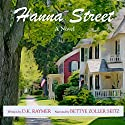 Hanna Street Audiobook by D K Raymer Narrated by Bettye Zoller Seitz