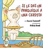 Si le das un panqueque a una cerdita (Spanish Edition)