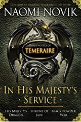 In His Majesty's Service: Three Novels of Temeraire (His Majesty's Service, Throne of Jade, and Black Powder War) Kindle Edition