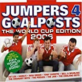 Jumpers 4 Goalposts - the World Cup Edition 2006 by Various Artists