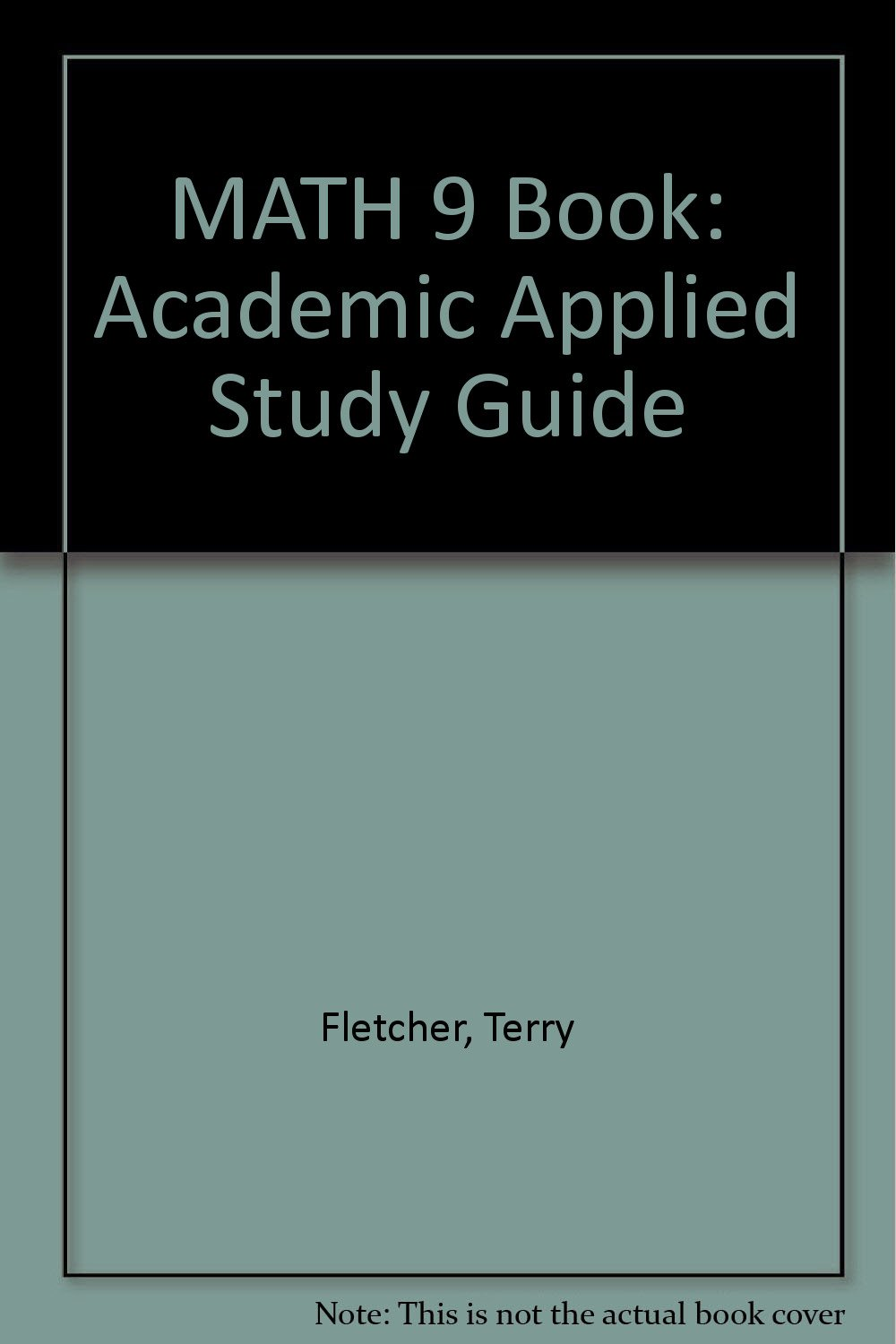 MATH 9 Book: Academic Applied Study Guide: Terry Fletcher: 9780968875902:  Amazon.com: Books