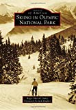 Skiing in Olympic National Park, Roger Merrill Oakes, 1467132489