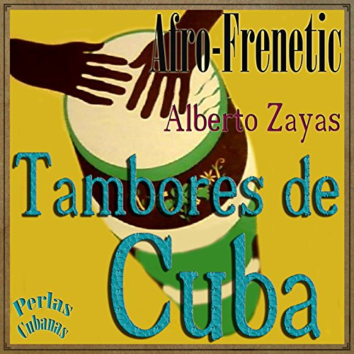 Amazon.com: Perlas Cubanas: Afro-Frenetic, Tambores de Cuba: Alberto