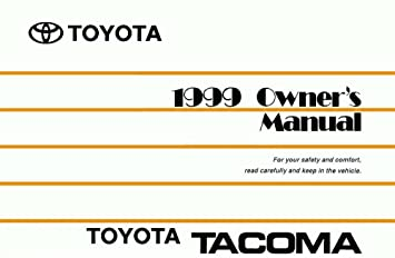 amazon com 1999 toyota tacoma owners manual user guide reference rh amazon com 1999 toyota tacoma owners manual 1999 toyota tacoma 4x4 owners manual