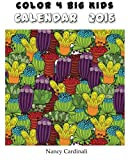 img - for Color 4 Big Kids -Calendar 2016: Color Your Own 2016 Calendar book / textbook / text book