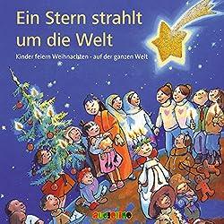 Ein Stern strahlt um die Welt. Kinder feiern Weihnachten - auf der ganzen Welt