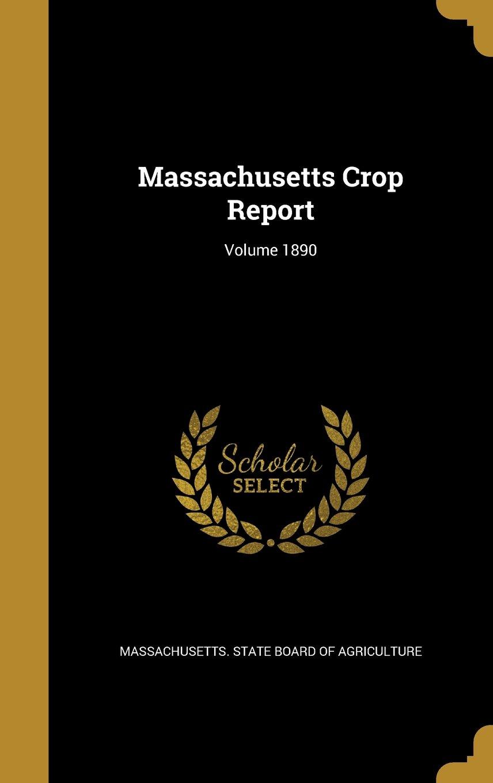 Download Massachusetts Crop Report; Volume 1890 PDF