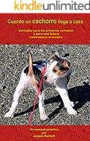 Cuando un cachorro llega a casa (Spanish Edition)
