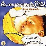 La Musique de bébé Vol.1 - Bébé sommeille