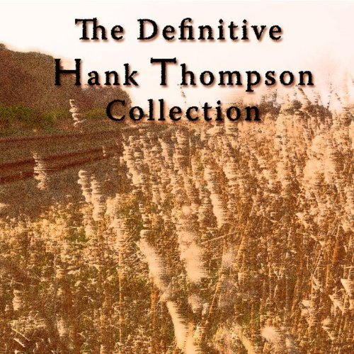 The Definitive Hank Thompson C...