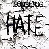 Hate by Bomberos