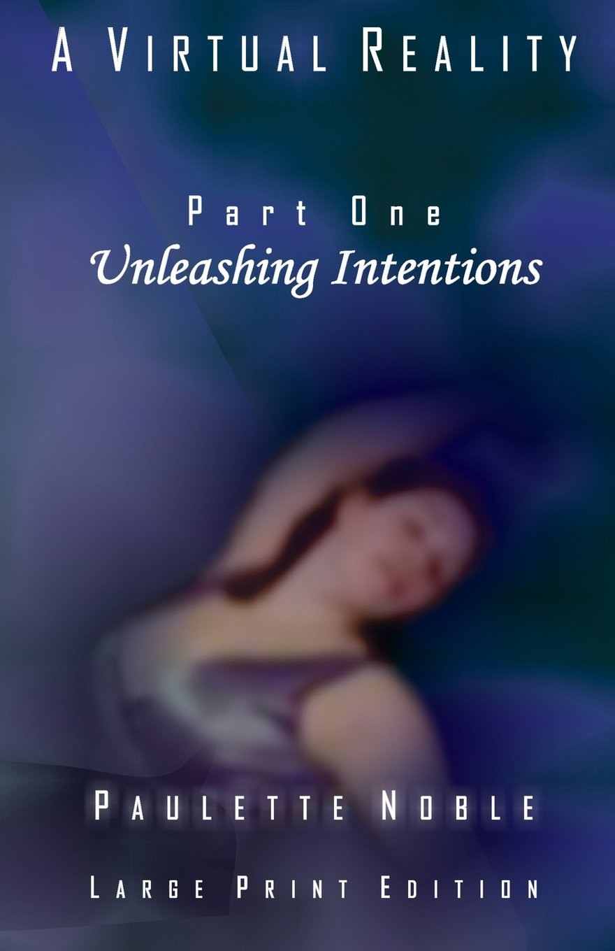 Download Unleashing Intentions (A Virtual Reality) (Volume 1) ebook