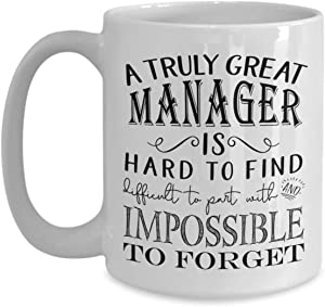 A Truly Great Manager Mug - Manager for Men or Women - Retirement Appreciation Office Idea (11oz, white)