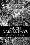 Much Darker Days, Andrew Lang, 1481017284