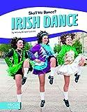Irish Dance (Focus Readers: Shall We Dance?: Beacon Level)