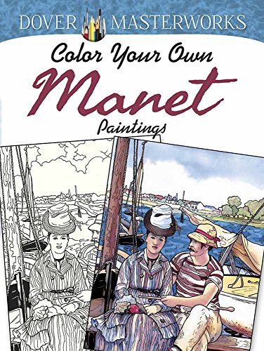Famous Impressionist Paintings (Dover Masterworks: Color Your Own Manet Paintings (Adult)
