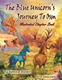 The Blue Unicorn's Journey To Osm Illustrated Book by Sybrina Durant