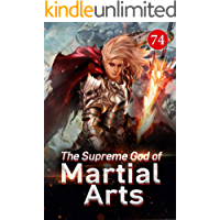 The Supreme God of Martial Arts 74: His Real Body Is Here