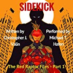 Sidekick: The Red Raptor Files, Book 1 | Christopher J. Valin