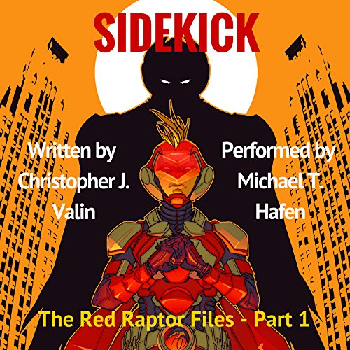 Sidekick: The Red Raptor Files, Book 1
