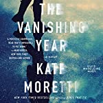 The Vanishing Year: A Novel | Kate Moretti