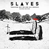 Through Art We Are All Equals Deluxe Edition by Slaves (2015-05-04)