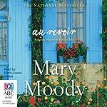 Au Revoir | Mary Moody