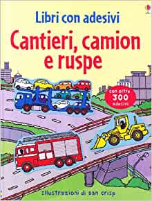 Cantieri, camion e ruspe. Con stickers: 9781409527091: Amazon.com