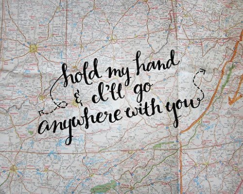 Love Quote Art Print Wedding Gifts Map Artwork Hold My Hand  I'll Go Anywhere With You 8×10 Art Print